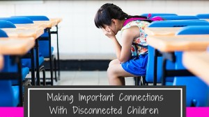Questions and Patterns: Making Important Connections With Children Who Feel Disconnected