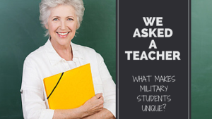 "We Asked A Teacher, ""What Makes Military Students Unique?"""