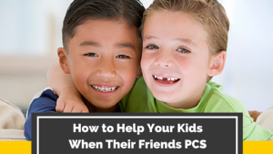 How to Help Your Kids When Their Friends PCS