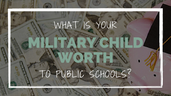 What is your military child worth to public schools?