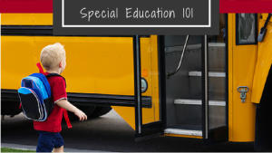 Special Education 101: What You Need To Know To Start The Year Off Right