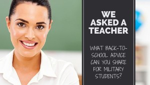 "We Asked A Teacher, ""What Back-To-School Advice Can You Share For Military-Connected Students?"""