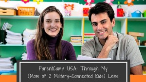 ParentCamp USA: Through My (Mom of 2 Military-Connected Kids) Lens
